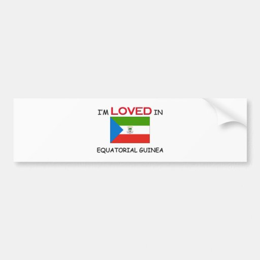 I'm Loved In EQUATORIAL GUINEA Bumper Stickers