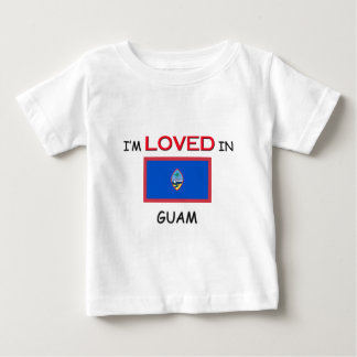 I'm Loved In GUAM Baby T-Shirt