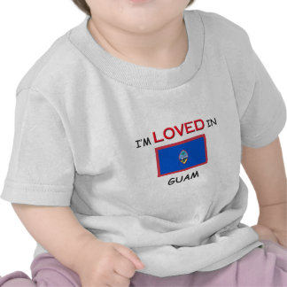 I'm Loved In GUAM Shirts