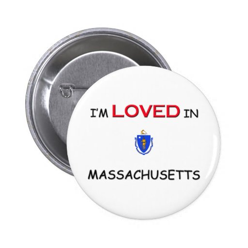 I'm Loved In MASSACHUSETTS Pin
