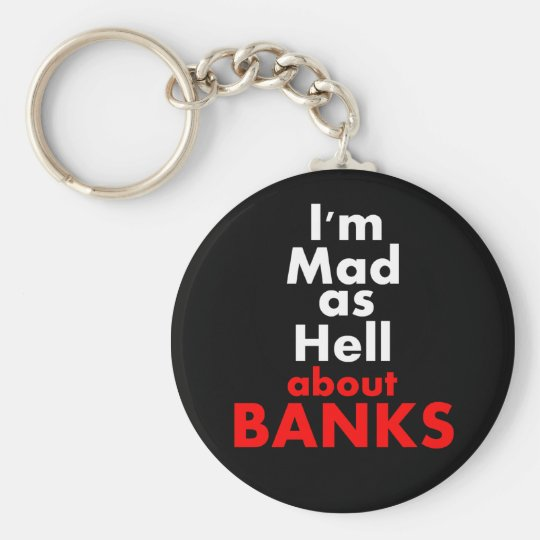 I'm Mad as Hell Banks Keychain