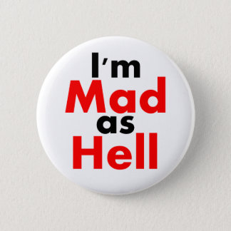 I'm Mad as Hell Button