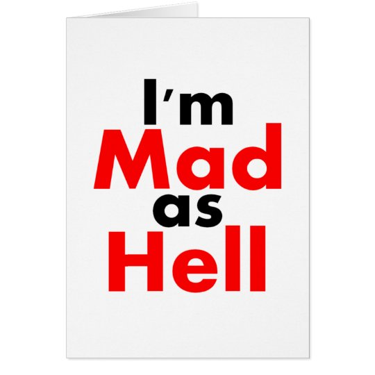 I'm Mad as Hell Card