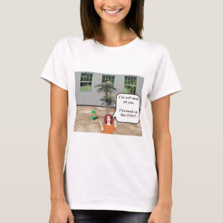 I'm Mad at the Dirt! T-Shirt