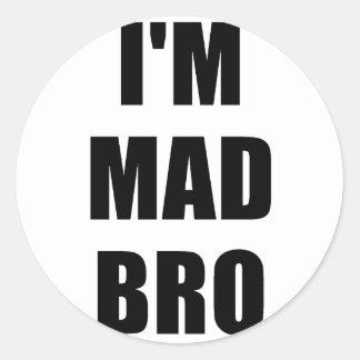 Im Mad Bro Classic Round Sticker