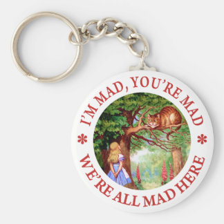 I'm Mad , You're Mad, We;'re All Mad Here! Basic Round Button Keychain