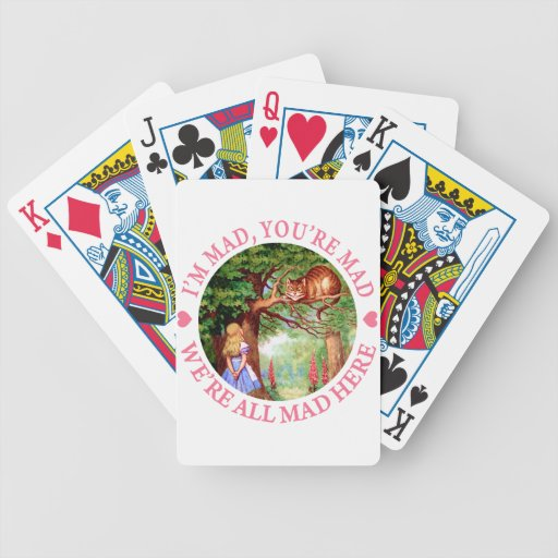 """I'm Mad, You're Mad, We're All Mad Here!"" Bicycle Playing Cards"