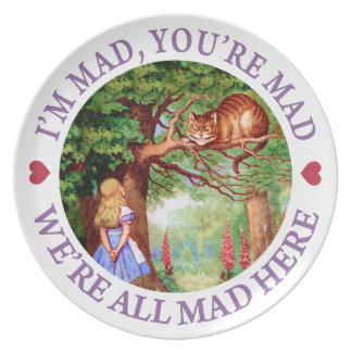 I'm Mad, You're Mad, We're All Mad Here! Dinner Plate