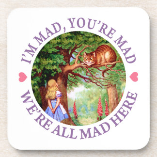 """I'm Mad, You're Mad, We're All Mad Here!"" Drink Coaster"