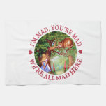 I'm Mad, You're Mad, We're All Mad Here! Hand Towel