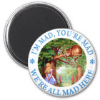 I'M MAD, YOU'RE MAD, WE'RE ALL MAD HERE! MAGNET