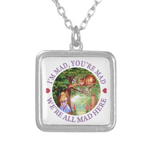 I'm Mad, You're Mad, We're All Mad Here! Personalized Necklace