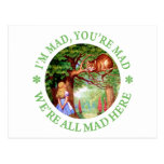 I'M MAD, YOU'RE MAD, WE'RE ALL MAD HERE! POST CARD