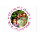 I'M MAD, YOU'RE MAD, WE'RE ALL MAD HERE! POST CARDS