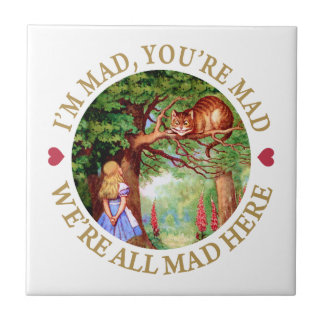 I'm Mad, You're Mad, We're All Mad Here! Tile