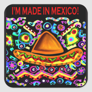I'M MADE IN MEXICO SQUARE STICKER