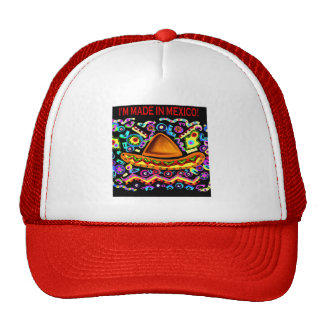 I'M MADE IN MEXICO TRUCKER HAT
