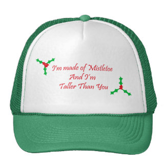 I'm made of Mistletoe and i'm taller than you Mesh Hat