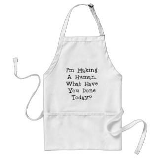I'M MAKING A HUMAN WHAT HAVE YOU DONE.png Adult Apron