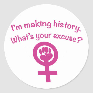 I'm Making History. What's Your Excuse? (pink) Classic Round Sticker