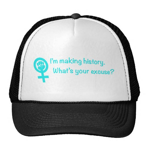 I'm Making History. What's Your Excuse? (teal) Mesh Hats
