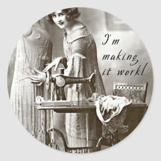 I'm Making it Work Classic Round Sticker