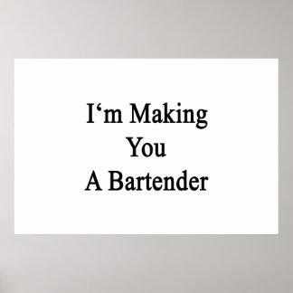 I'm Making You A Bartender Poster