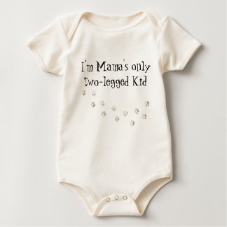 I'm Mama's only two-legged Kid Baby Bodysuit