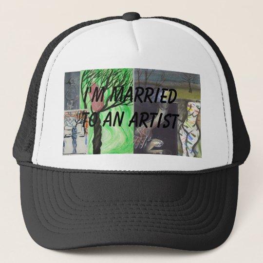 I'm Marrierd to an Artisrt Trucker Hat