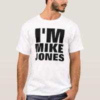 I'm Mike Jones T-Shirt