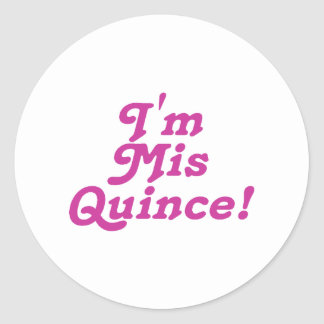 I'm Mis Quince (pink) Classic Round Sticker