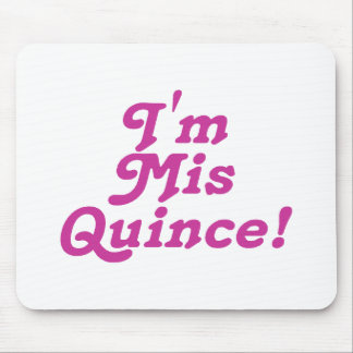 I'm Mis Quince (pink) Mouse Pad