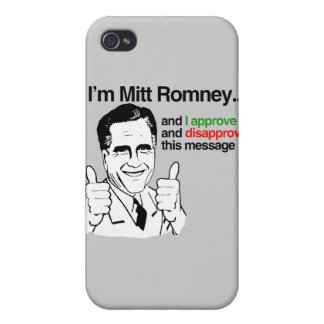 I'm Mitt Romney and I approve thiis message.png iPhone 4 Covers