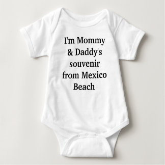 I'm Mommy & Daddy's souvenir from Mexico Beach Baby Bodysuit