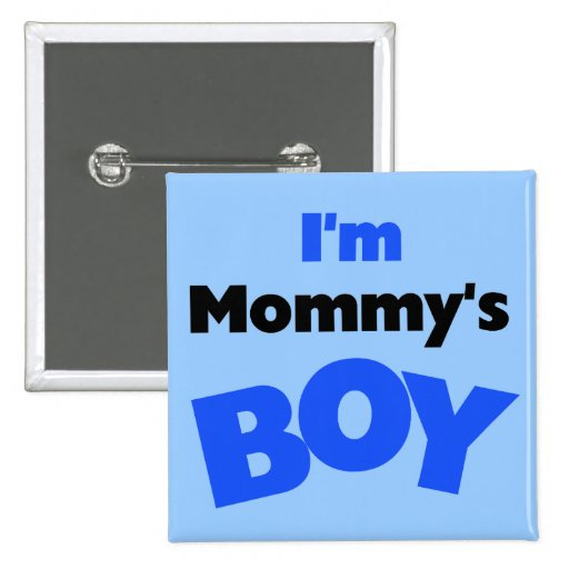 I'm Mommy's Boy T-shirts and Gifts Buttons