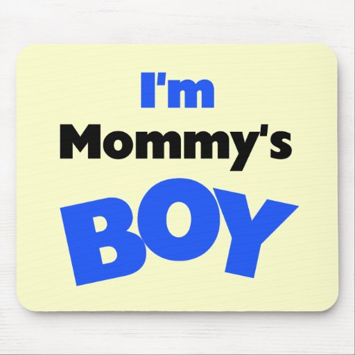 I'm Mommy's Boy T-shirts and Gifts Mousepad