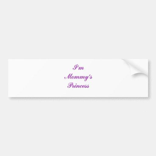 I'm Mommy's Princess Bumper Stickers