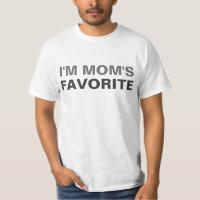 I'm Mom's Favorite Black Saying T-Shirt