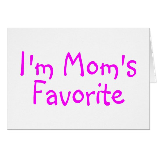 Im Moms Favorite Card