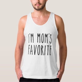 I'm Mom's Favorite Son or Daughter Tank Top