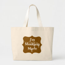I'm Montana Made Brown Large Tote Bag