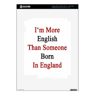 I'm More English Than Someone Born In England Decals For iPad 3