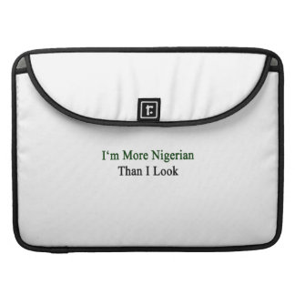 I'm More Nigerian Than I Look. Sleeves For MacBook Pro