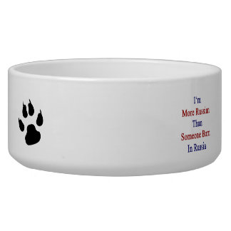 I'm More Russian Than Someone Born In Russia Pet Food Bowls