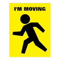 I'm Moving Postcards For Funny Card For New Home at Zazzle