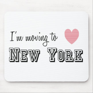 I'm Moving To New York Mouse Pad