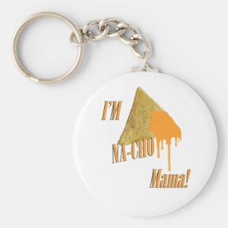 I'm Na-Cho Mama! Key Chains