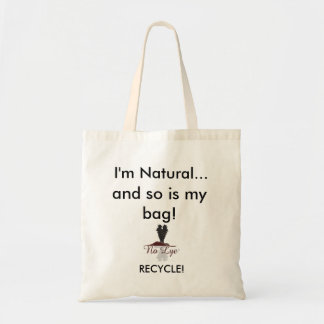 I'm Natural..., and so is my bag!, R... Tote Bag