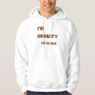 I'm Naughty, So Be Nice Hooded Sweatshirt