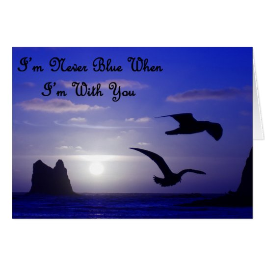 i'm never blue with you card